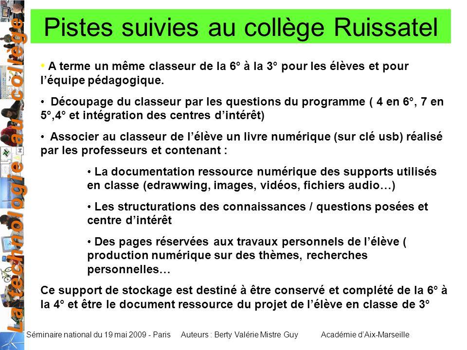 La technologie au collège Auteurs : Berty Valérie Mistre GuyAcadémie dAix-Marseille Séminaire national du 19 mai 2009 - Paris Pistes suivies au collèg