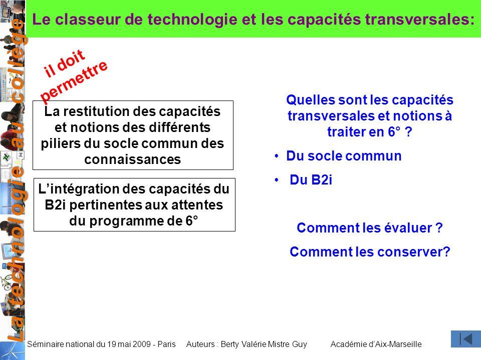 La technologie au collège Auteurs : Berty Valérie Mistre GuyAcadémie dAix-Marseille Séminaire national du 19 mai 2009 - Paris Le classeur de technolog