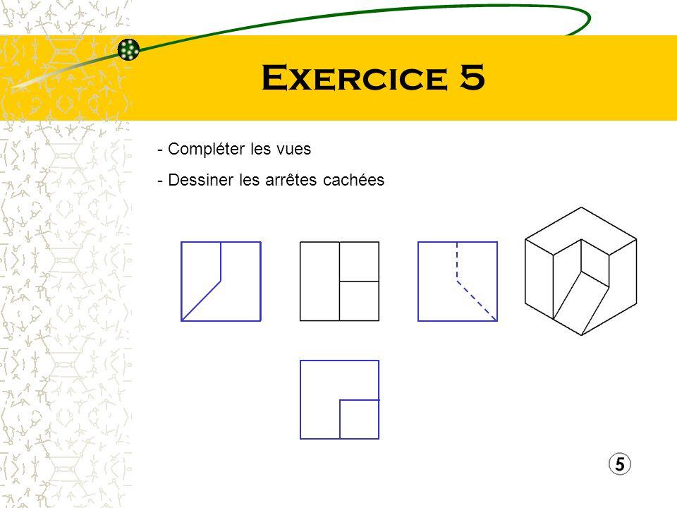 Exercice 5 - Compléter les vues - Dessiner les arrêtes cachées