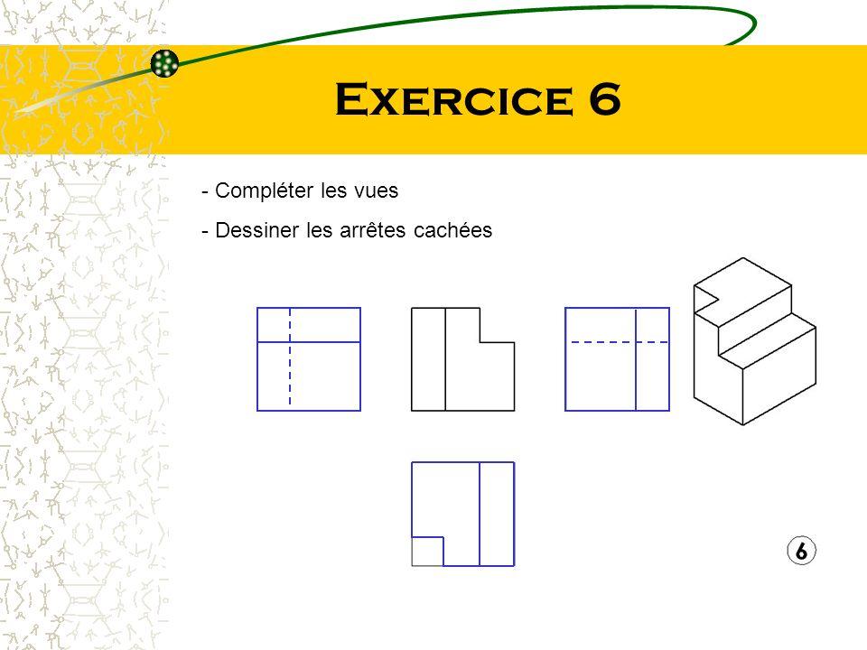 Exercice 6 - Compléter les vues - Dessiner les arrêtes cachées