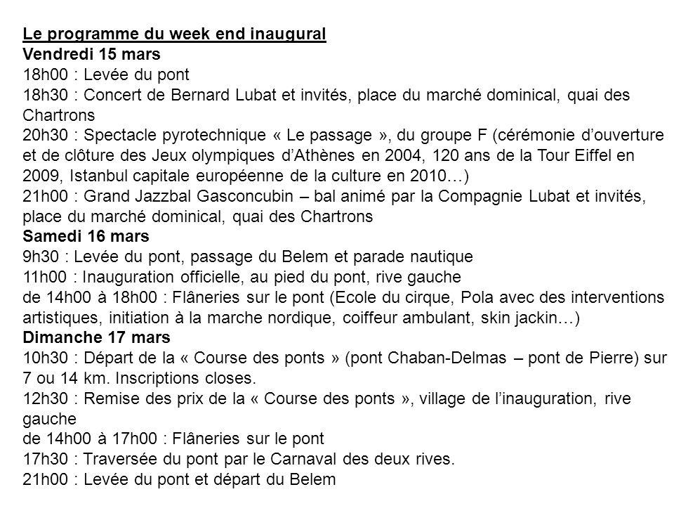 Le programme du week end inaugural Vendredi 15 mars 18h00 : Levée du pont 18h30 : Concert de Bernard Lubat et invités, place du marché dominical, quai