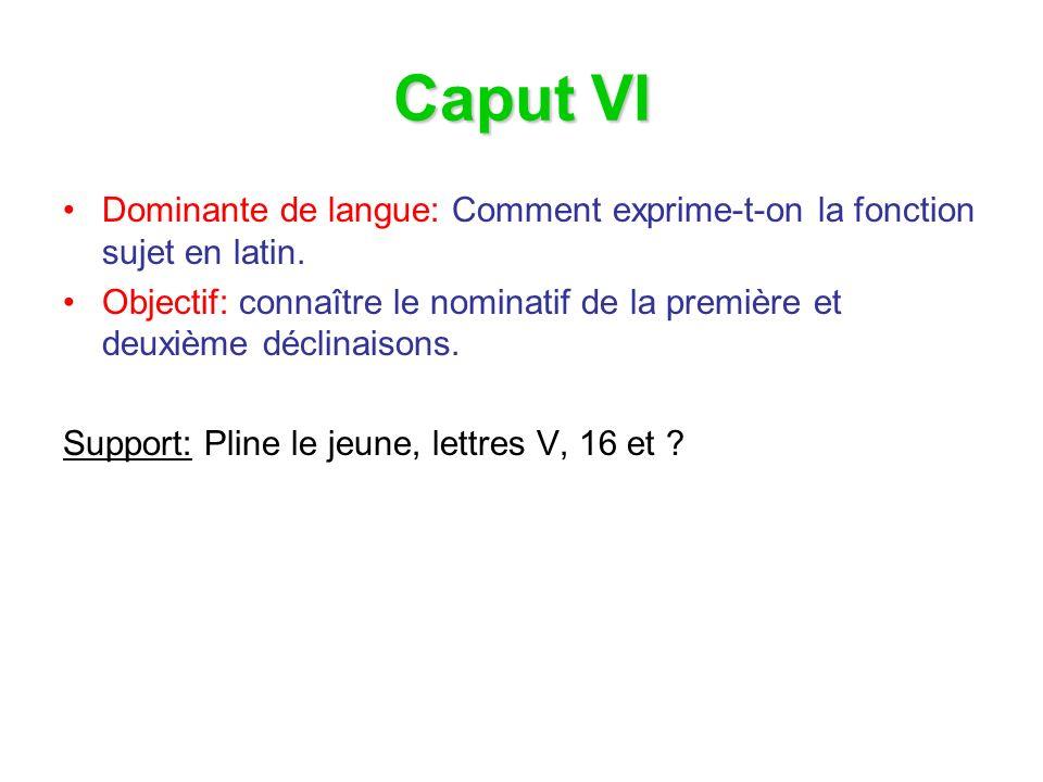 Caput VI Dominante de langue: Comment exprime-t-on la fonction sujet en latin.