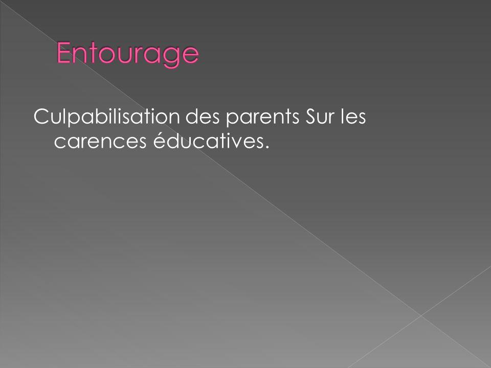 Culpabilisation des parents Sur les carences éducatives.