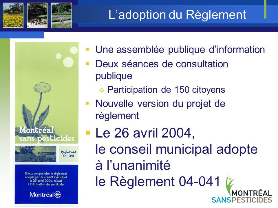Lapplication du Règlement 26 avril 2005, le Règlement est en application sur tout le territoire de Montréal.