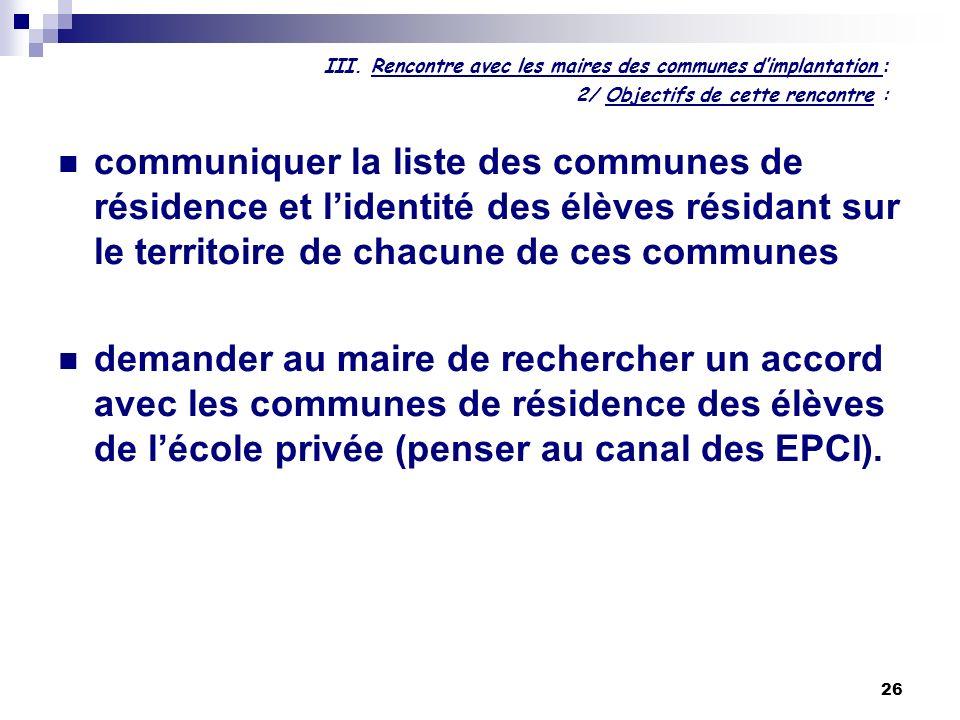 26 III. Rencontre avec les maires des communes dimplantation : 2/ Objectifs de cette rencontre : communiquer la liste des communes de résidence et lid