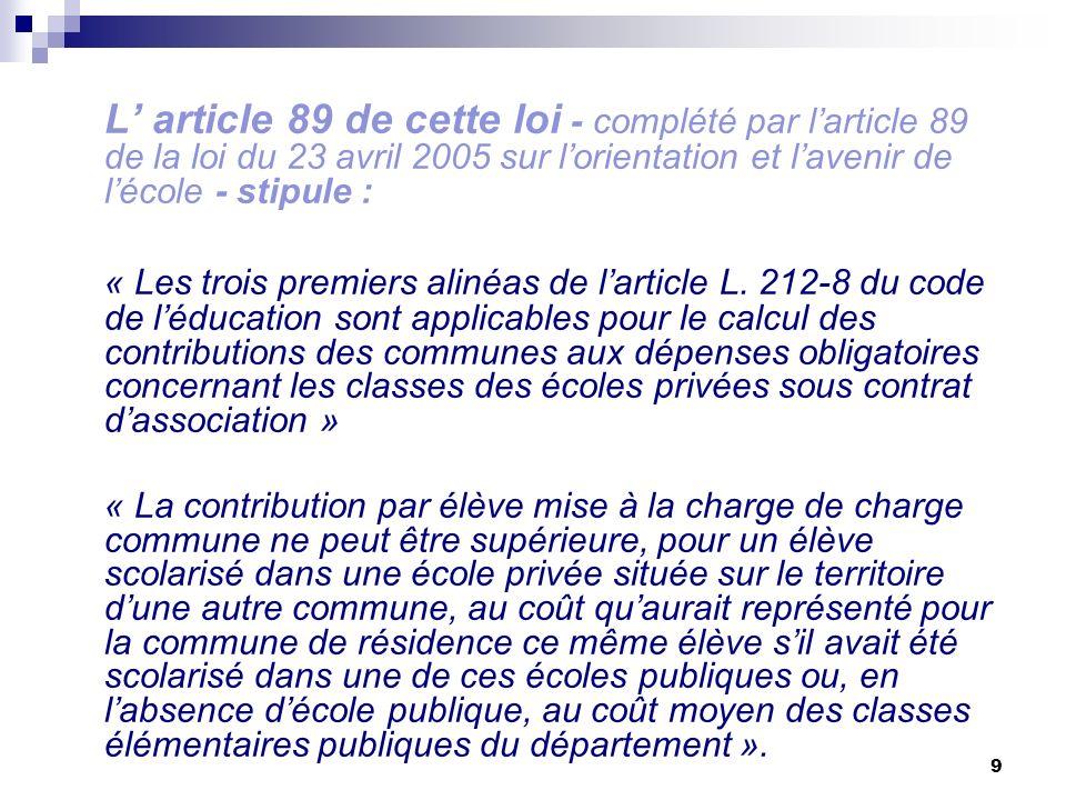 9 L article 89 de cette loi - complété par larticle 89 de la loi du 23 avril 2005 sur lorientation et lavenir de lécole - stipule : « Les trois premie