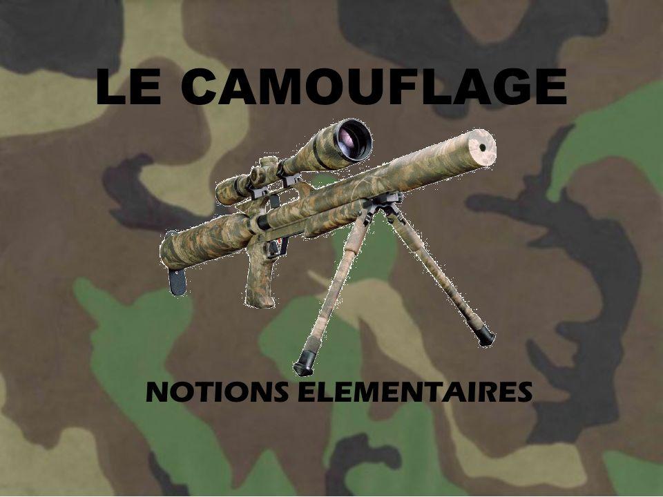 CAMOUFLAGE DU MATERIEL Le fusil: Lun des objets prioritairement concerné par le camouflage est le fusil.