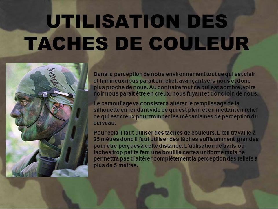 LES GRANDS PRINCIPES DU CAMOUFLAGE Le camouflage est le premier facteur permettant àlO.T.