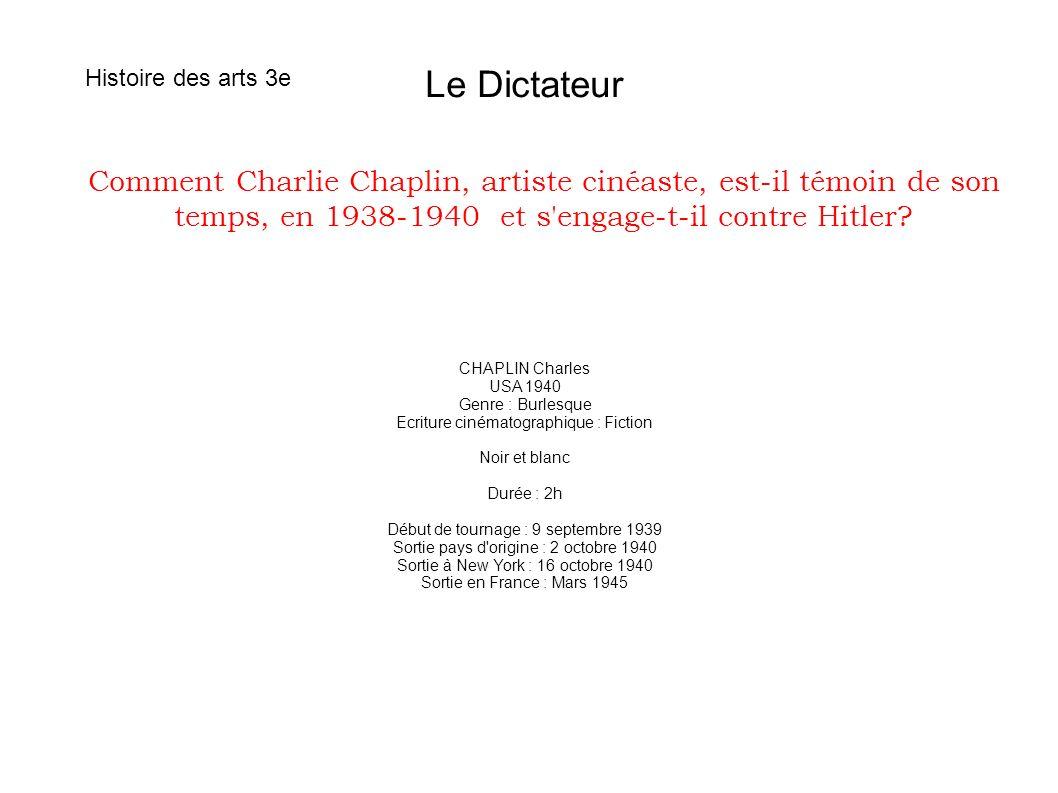 Comment Charlie Chaplin, artiste cinéaste, est-il témoin de son temps, en 1938-1940 et s'engage-t-il contre Hitler? CHAPLIN Charles USA 1940 Genre : B