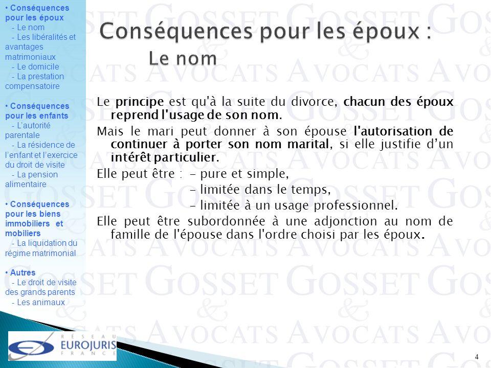 Conséquences pour les époux - Le nom - Les libéralités et avantages matrimoniaux - Le domicile - La prestation compensatoire Conséquences pour les enf