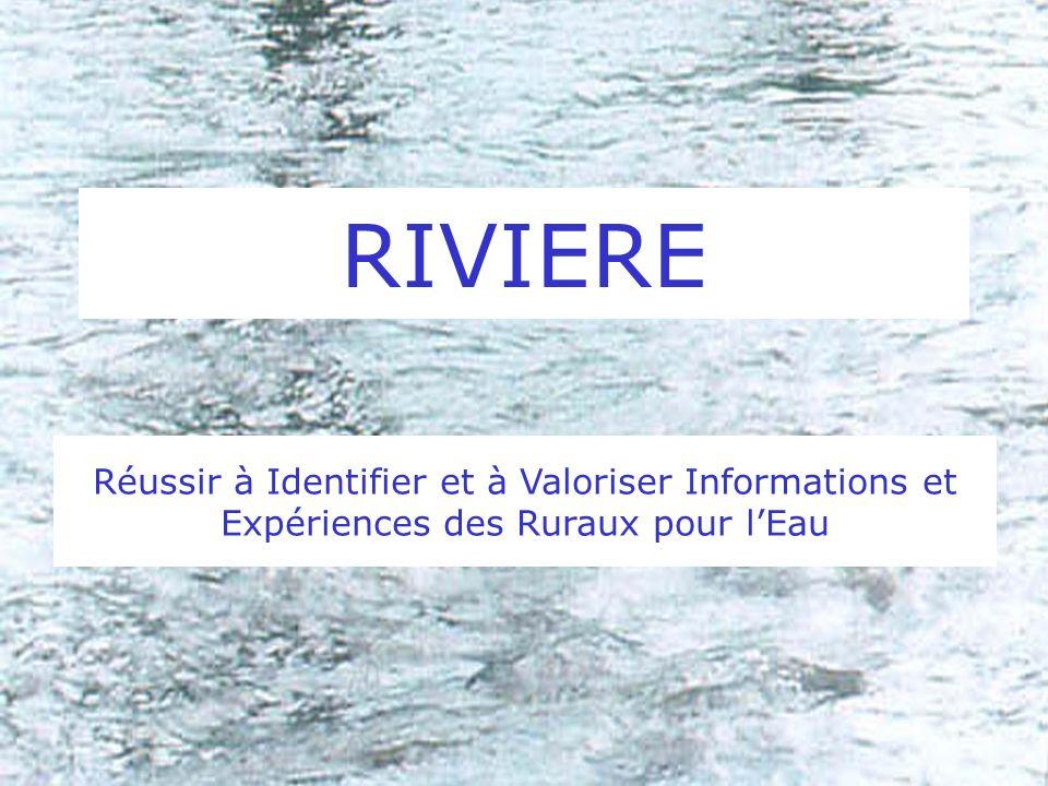 RIVIERE Réussir à Identifier et à Valoriser Informations et Expériences des Ruraux pour lEau