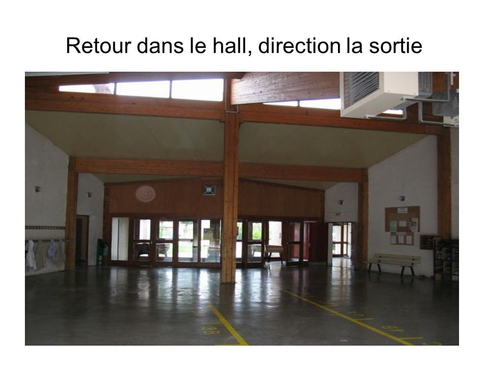 Retour dans le hall, direction la sortie