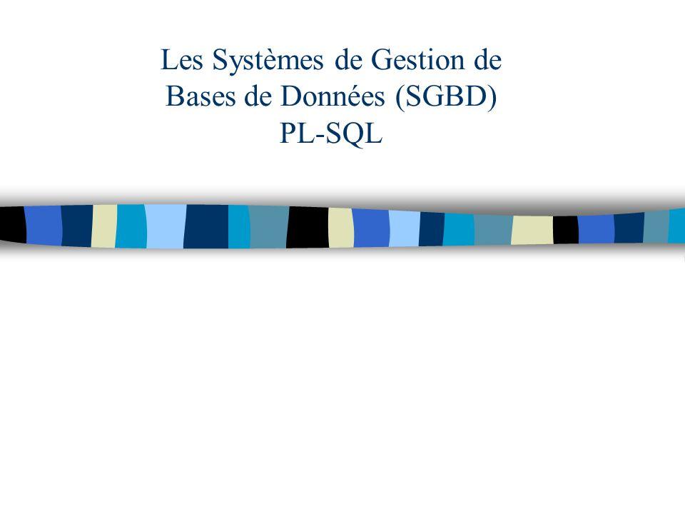 Les Systèmes de Gestion de Bases de Données (SGBD) PL-SQL