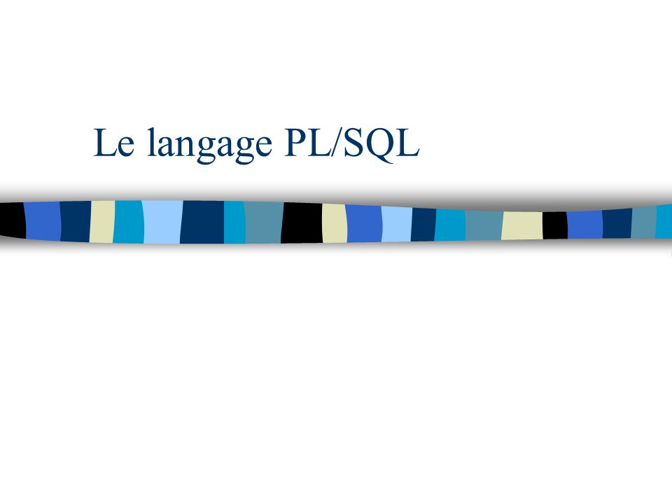 Le langage PL/SQL