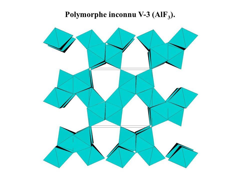 Polymorphe inconnu V-3 (AlF 3 ).