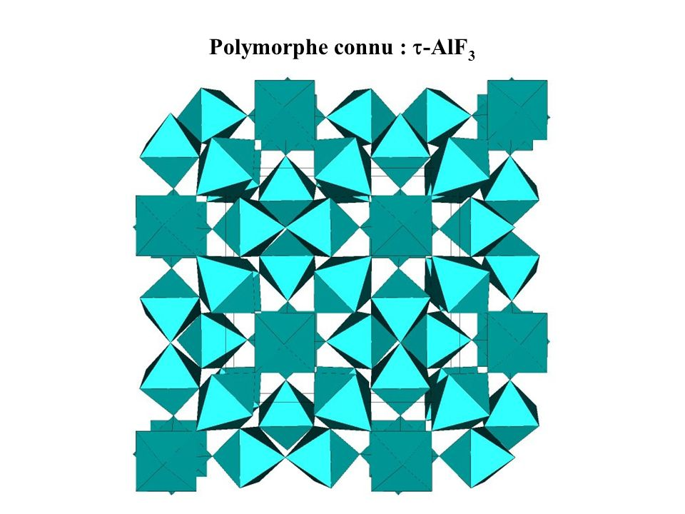 Polymorphe connu : -AlF 3