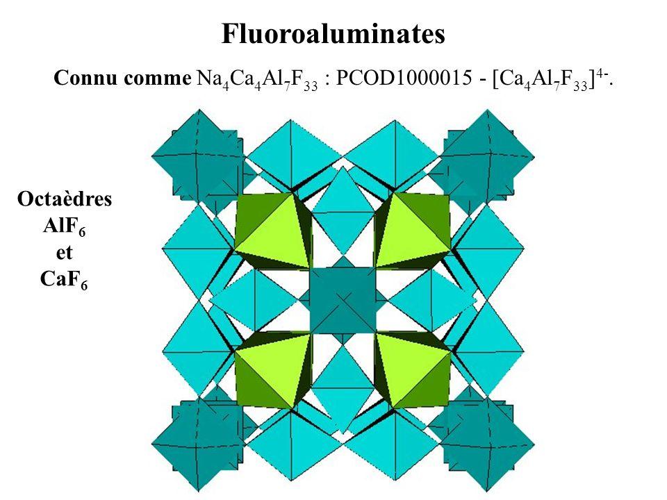 Fluoroaluminates Connu comme Na 4 Ca 4 Al 7 F 33 : PCOD1000015 - [Ca 4 Al 7 F 33 ] 4-. Octaèdres AlF 6 et CaF 6
