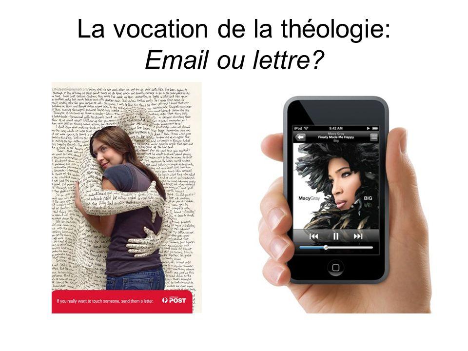 La vocation de la théologie: Email ou lettre
