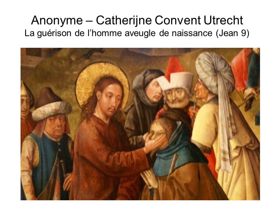 Anonyme – Catherijne Convent Utrecht La guérison de lhomme aveugle de naissance (Jean 9)