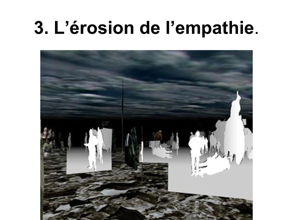 3. Lérosion de lempathie.