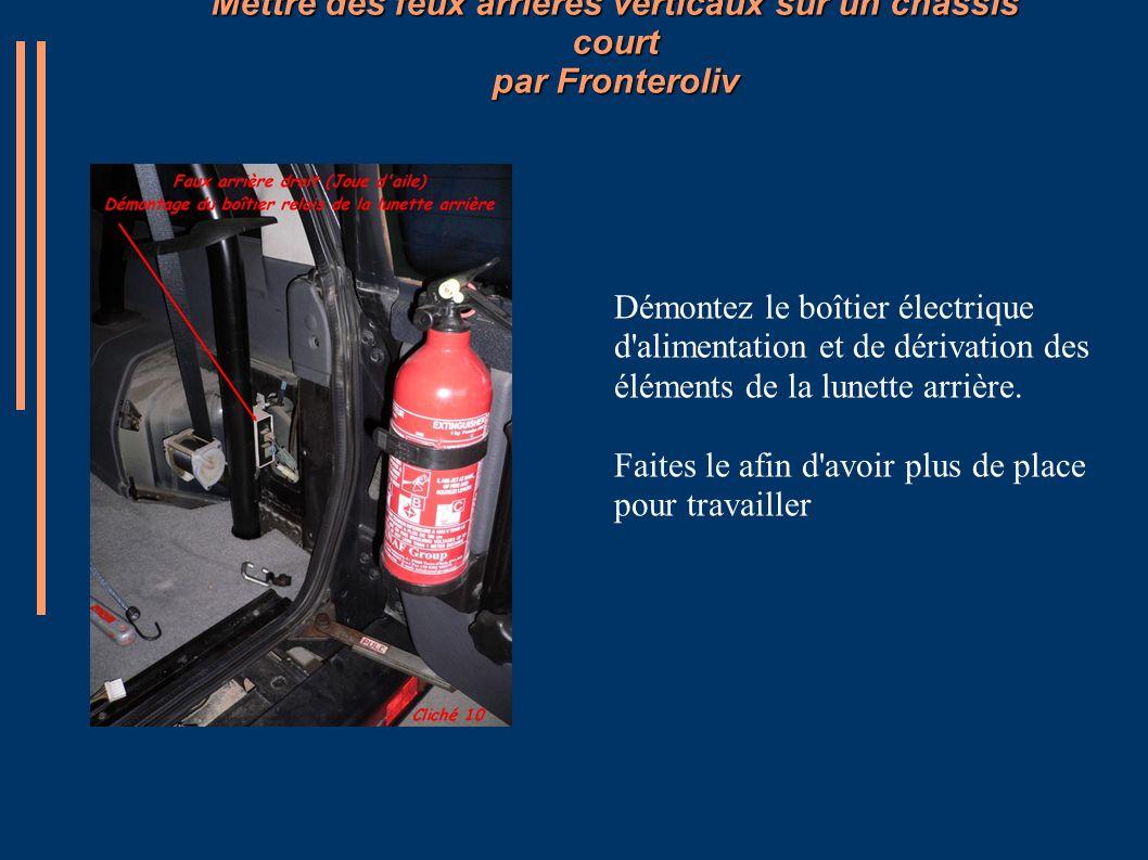 Mettre des feux arrières verticaux sur un châssis court par Fronteroliv Démontez le boîtier électrique d'alimentation et de dérivation des éléments de