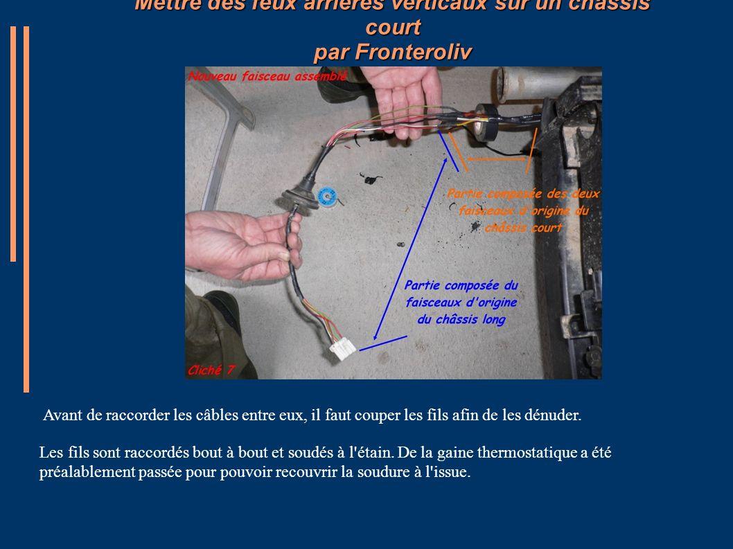 Mettre des feux arrières verticaux sur un châssis court par Fronteroliv Avant de raccorder les câbles entre eux, il faut couper les fils afin de les d