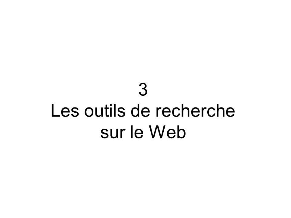 3 Les outils de recherche sur le Web