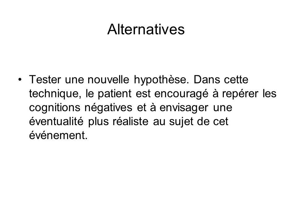 Alternatives Tester une nouvelle hypothèse.