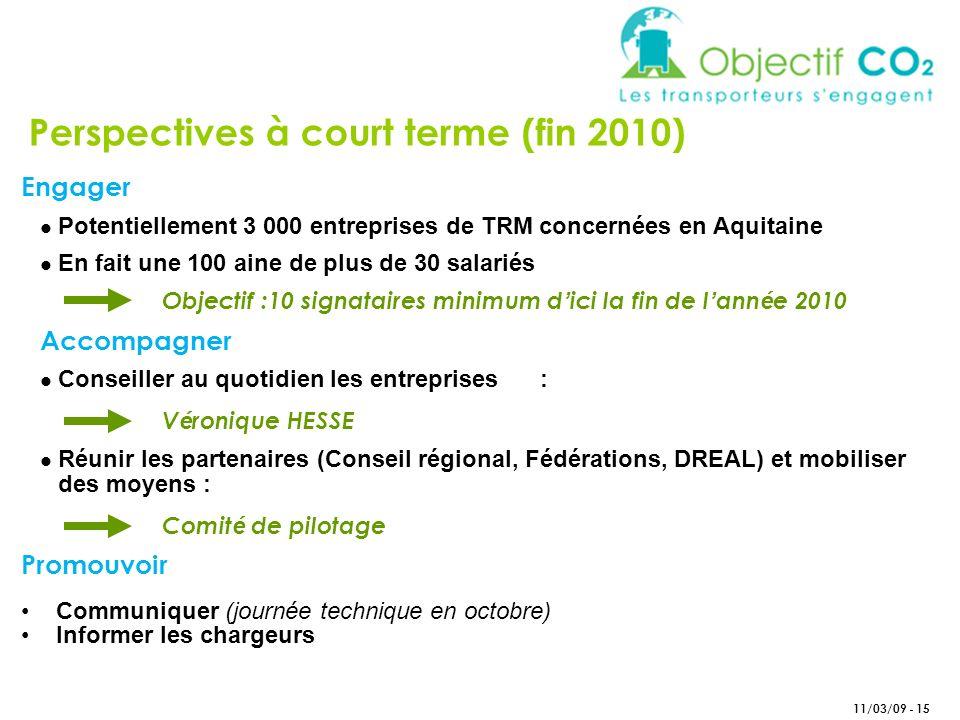 11/03/09 - 15 Engager Potentiellement 3 000 entreprises de TRM concernées en Aquitaine En fait une 100 aine de plus de 30 salariés Objectif :10 signat