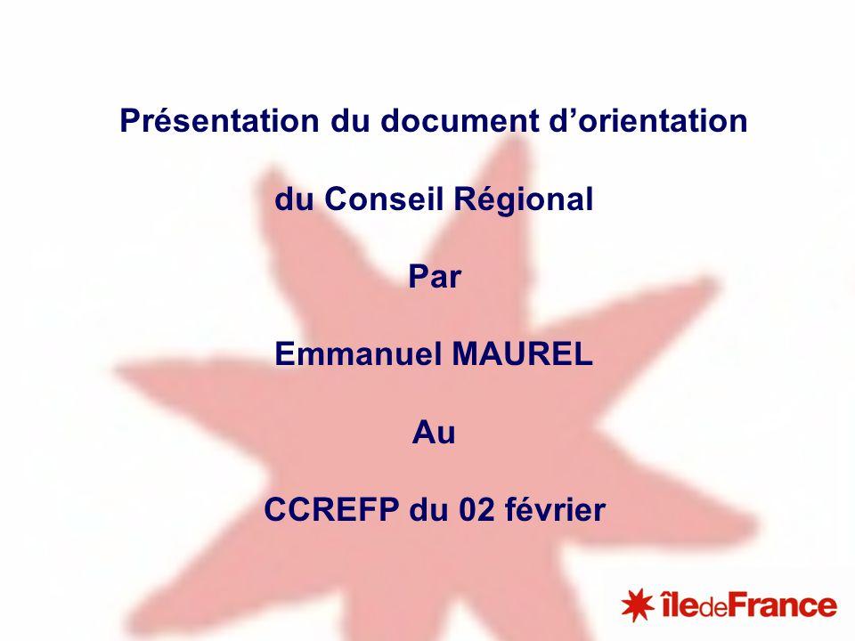 Présentation du document dorientation du Conseil Régional Par Emmanuel MAUREL Au CCREFP du 02 février