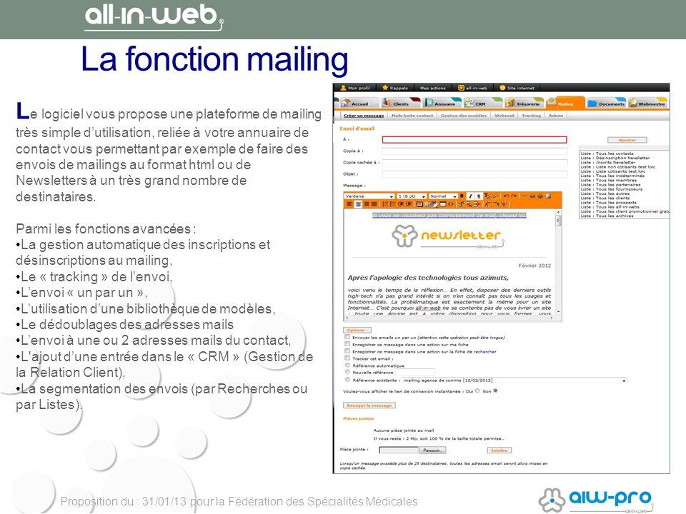 Proposition du : 31/01/13 pour la Fédération des Spécialités Médicales La fonction mailing L e logiciel vous propose une plateforme de mailing très si