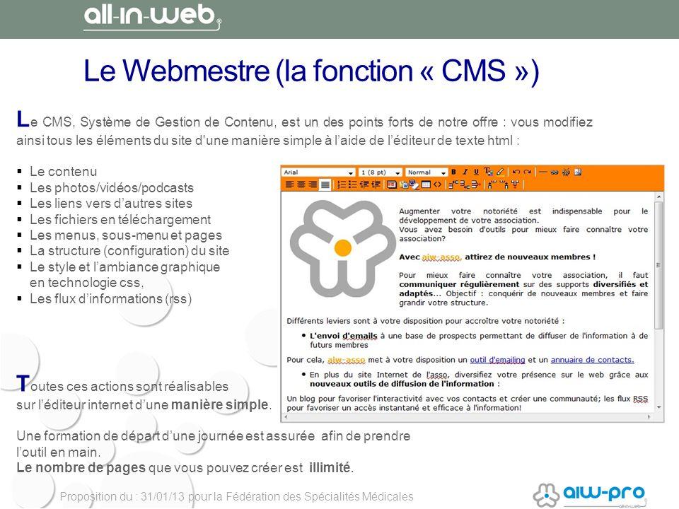 Proposition du : 31/01/13 pour la Fédération des Spécialités Médicales Le Webmestre (la fonction « CMS ») L e CMS, Système de Gestion de Contenu, est