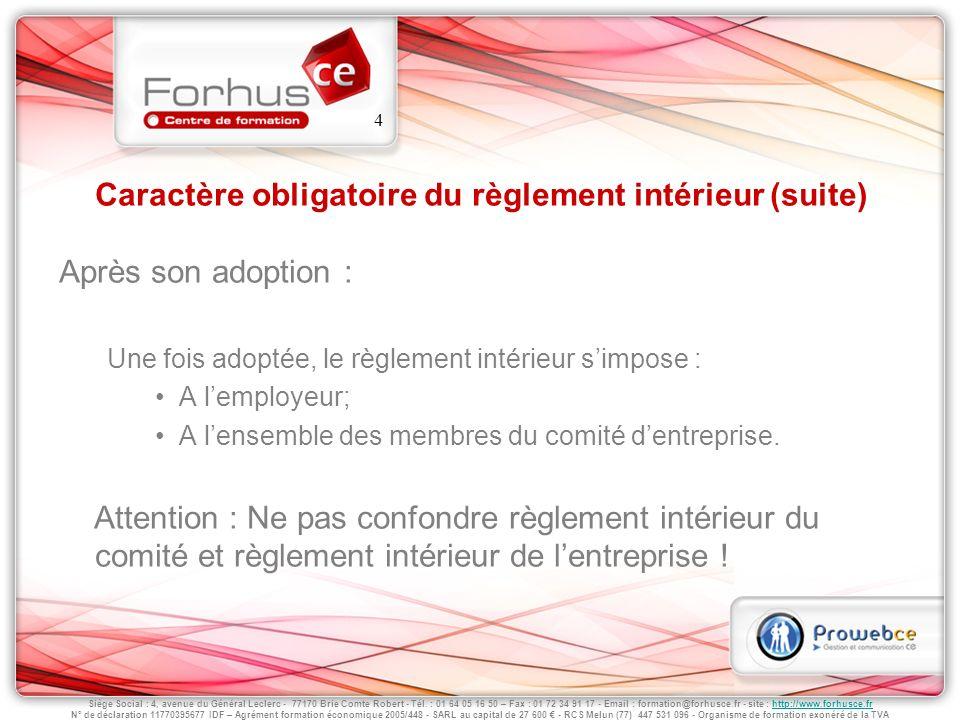 Siège Social : 4, avenue du Général Leclerc - 77170 Brie Comte Robert - Tél. : 01 64 05 16 50 – Fax : 01 72 34 91 17 - Email : formation@forhusce.fr -