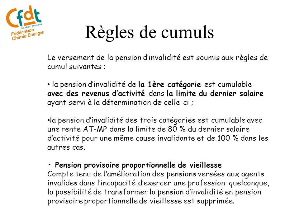 Règles de cumuls Le versement de la pension dinvalidité est soumis aux règles de cumul suivantes : la pension dinvalidité de la 1ère catégorie est cum