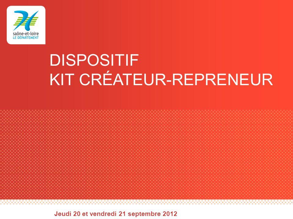 DISPOSITIF KIT CRÉATEUR-REPRENEUR Jeudi 20 et vendredi 21 septembre 2012