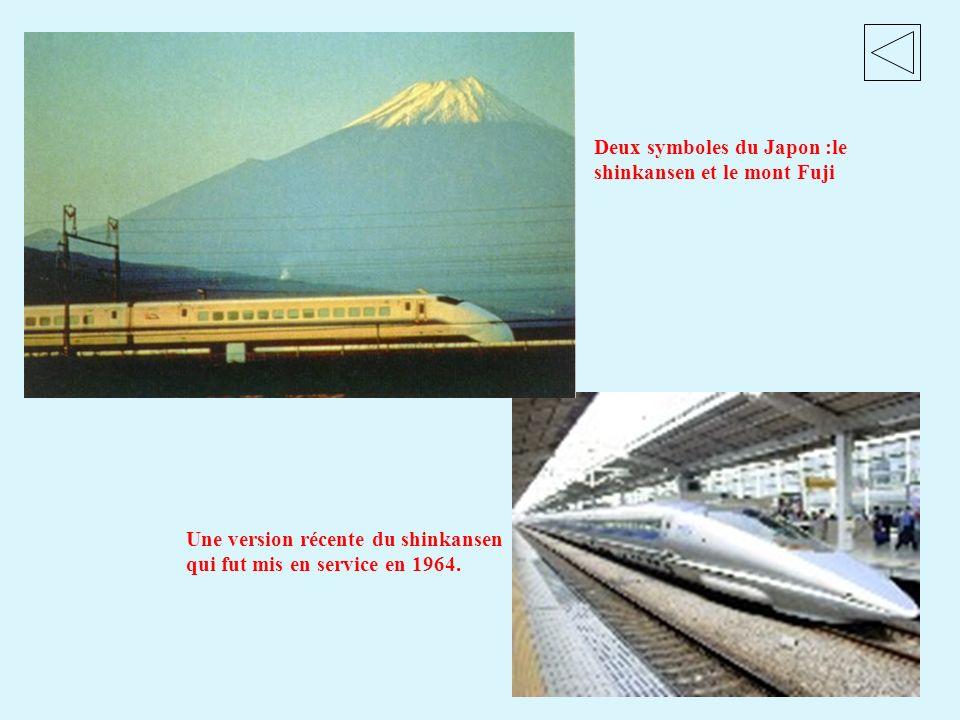 Deux symboles du Japon :le shinkansen et le mont Fuji Une version récente du shinkansen qui fut mis en service en 1964.