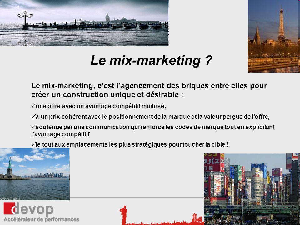 Le mix-marketing ? Le mix-marketing, cest lagencement des briques entre elles pour créer un construction unique et désirable : une offre avec un avant