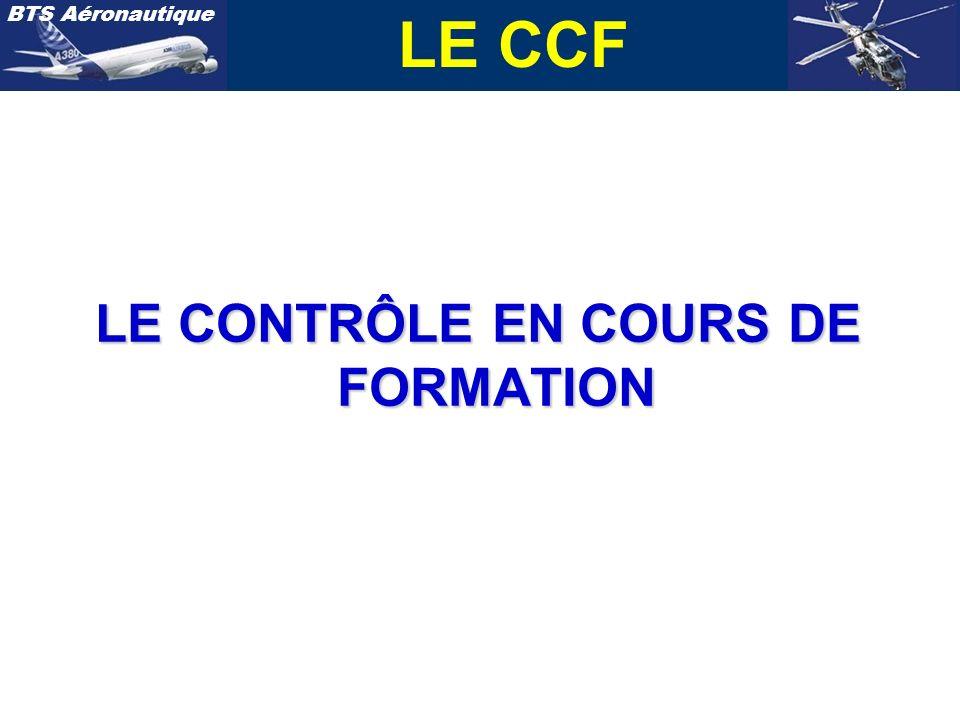 BTS Aéronautique LE CONTRÔLE EN COURS DE FORMATION LE CCF