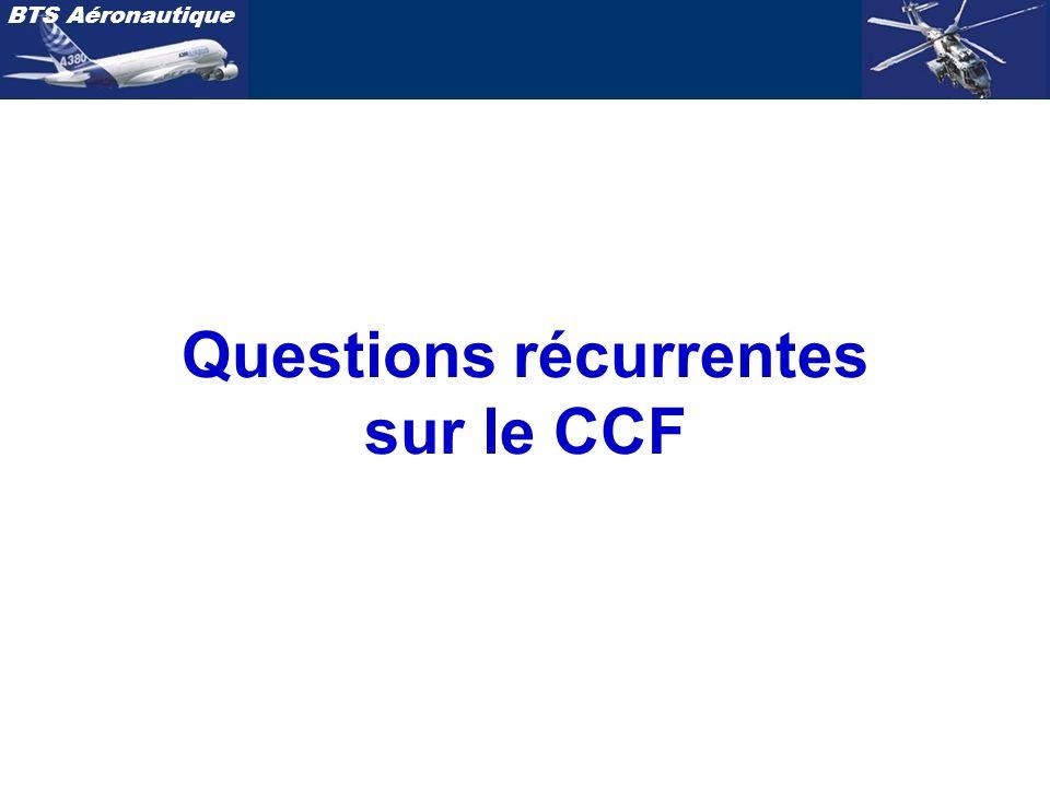 BTS Aéronautique Questions récurrentes sur le CCF