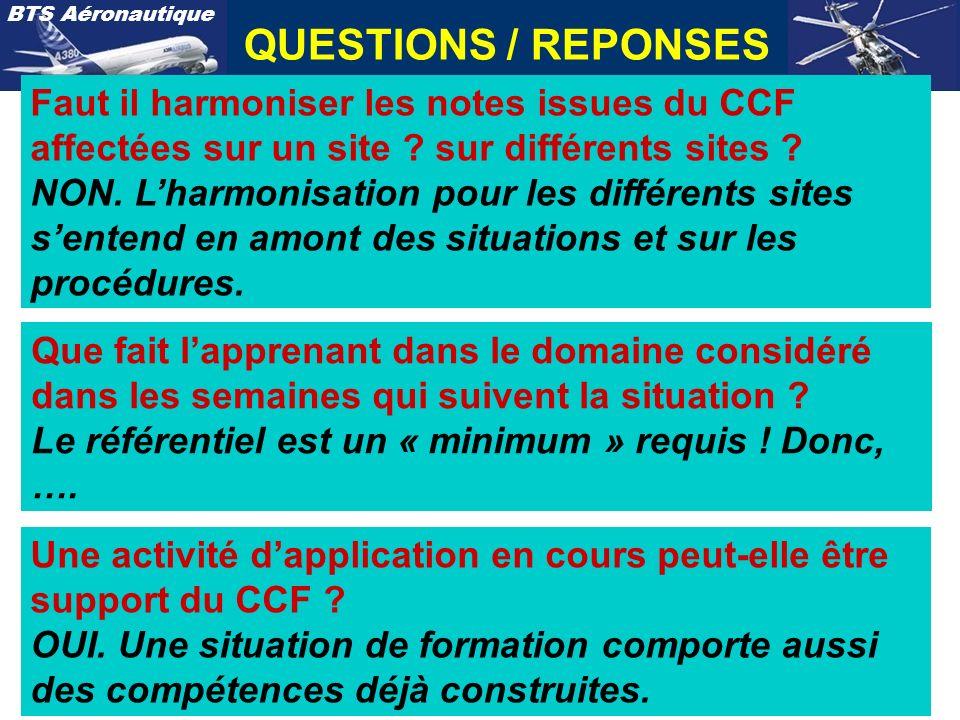 BTS Aéronautique Faut il harmoniser les notes issues du CCF affectées sur un site ? sur différents sites ? NON. Lharmonisation pour les différents sit