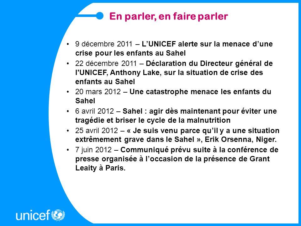 9 décembre 2011 – LUNICEF alerte sur la menace dune crise pour les enfants au Sahel 22 décembre 2011 – Déclaration du Directeur général de l'UNICEF, A