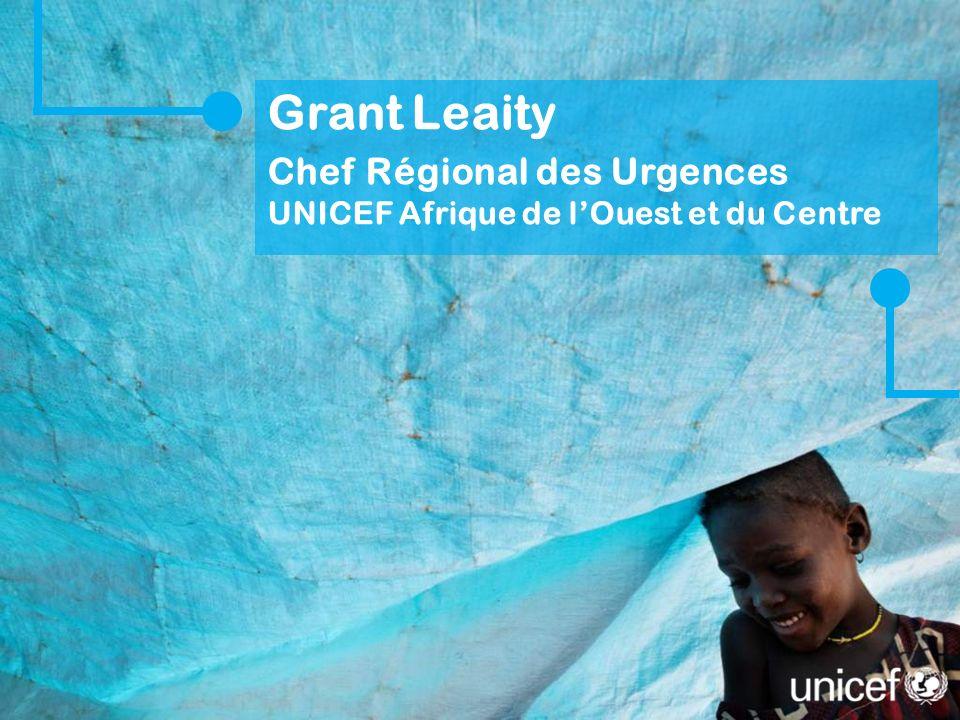 Grant Leaity Chef Régional des Urgences UNICEF Afrique de lOuest et du Centre