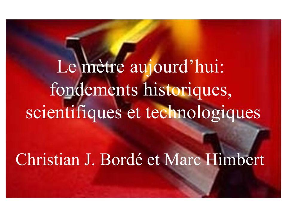 Le mètre aujourdhui: fondements historiques, scientifiques et technologiques Christian J.