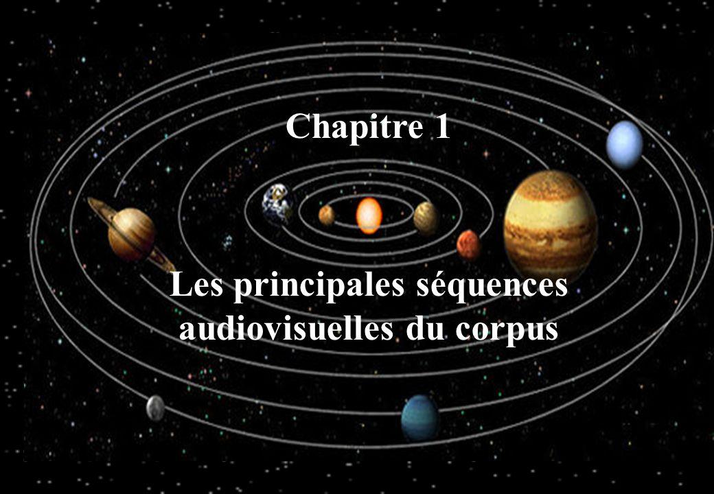SOMMAIRE Les principales séquences audiovisuelles du corpus Les segments constitutifs de trois séquences audiovisuelles Lorganisation syntagmatique dune séquence audiovisuelle