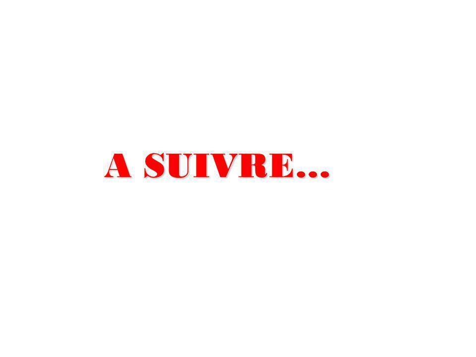 A SUIVRE…