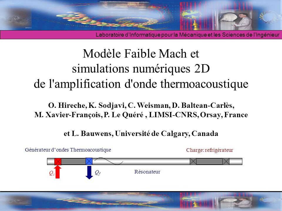 Colloque GDR Thermoacoustique, Le Mans, 5-6 octobre 2009 Objectif : simulation et analyse de lamplification donde thermoacoustique, à partir dun zoom sur la cellule active Modèle en 2 parties : analyse multi-échelle Equations dEuler + Développement Faible Mach dans les résonateurs gauche et droit (acoustique linéaire) : solution analytique 1D par méthode des caractéristiques Equations de Navier-Stokes + Développement Faible Mach dans la cellule active (échangeurs + stack) : solution numérique 2D 2/31 Domaine de simulation 2D : cellule active Echangeur chaud Echangeur froid Acoustique linéaire 1D Acoustique Linéaire 1D