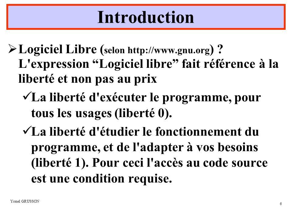 Yonel GRUSSON 7 Logiciel Libre ( selon http://www.gnu.org ) .