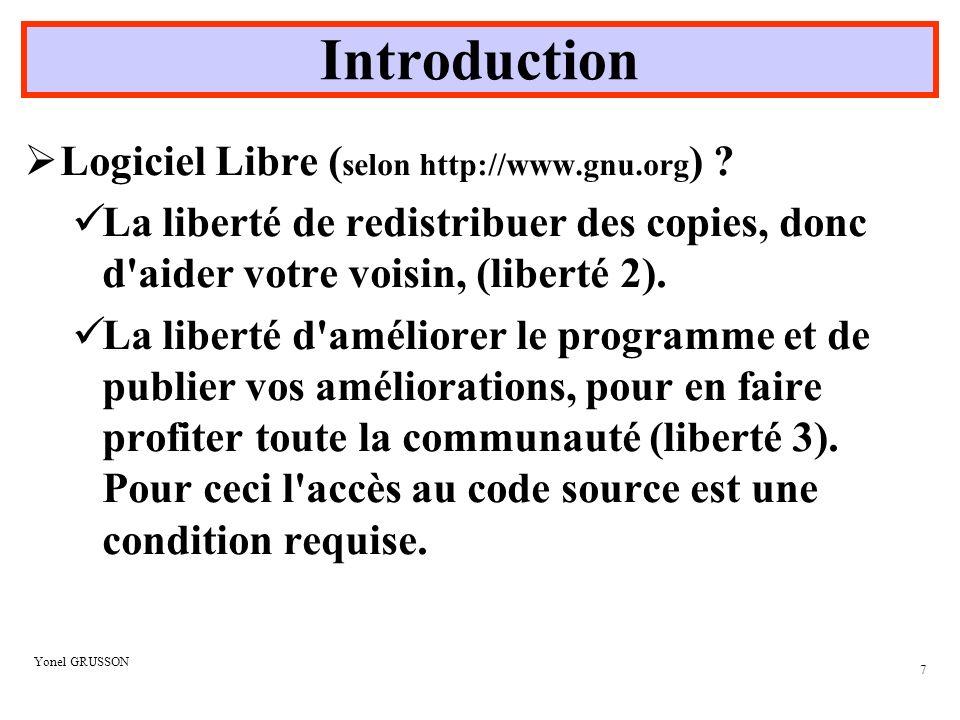 Yonel GRUSSON 8 Un programme est un logiciel libre si les utilisateurs ont toutes ces libertés.