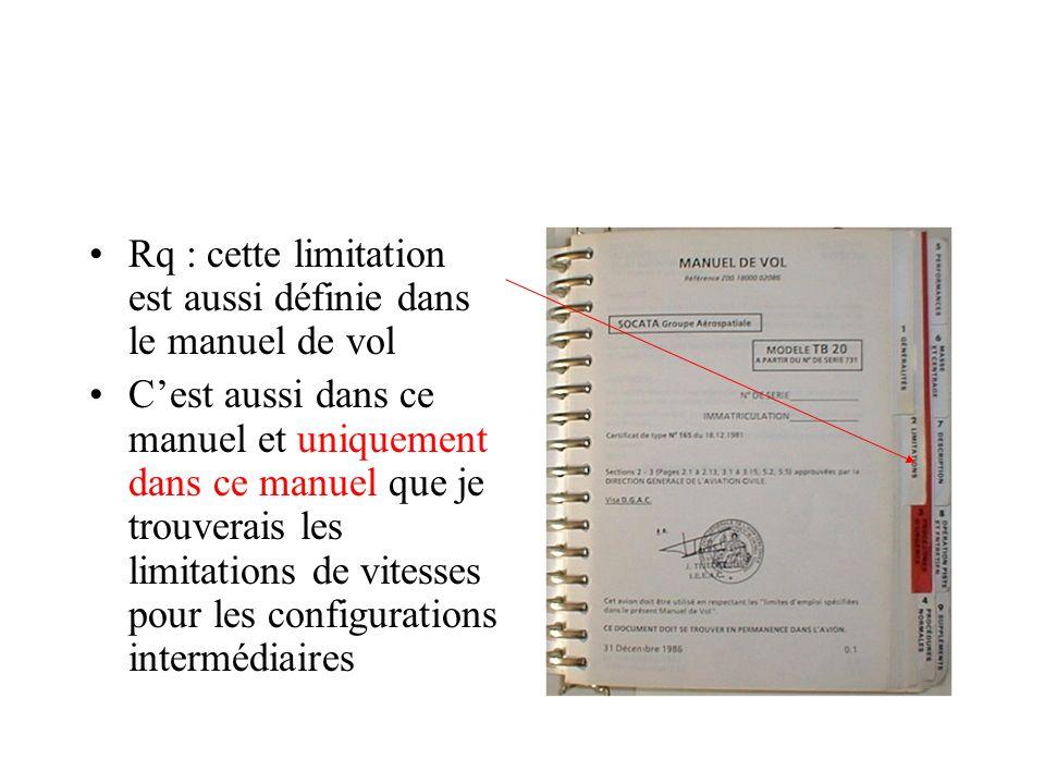 Rq : cette limitation est aussi définie dans le manuel de vol Cest aussi dans ce manuel et uniquement dans ce manuel que je trouverais les limitations