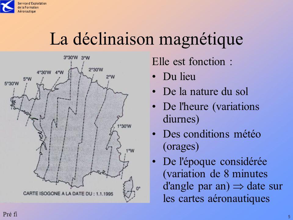 Service dExploitation de la Formation Aéronautique Pré fi 4 La déclinaison magnétique Nv Nm Dm Cv Cm Cm + Dm = Cv La déclinaison magn. est comptée pos